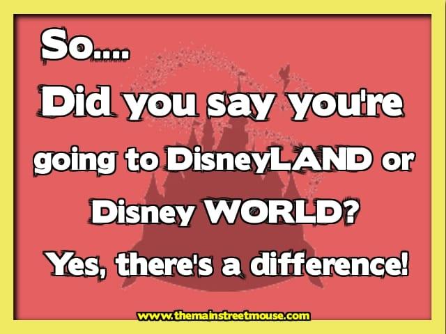 So, Did You Mean Disneyland, or Disney World? 1