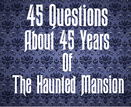 The Ultimate Haunted Mansion Quiz! Courtesy of Hugh Allison 10