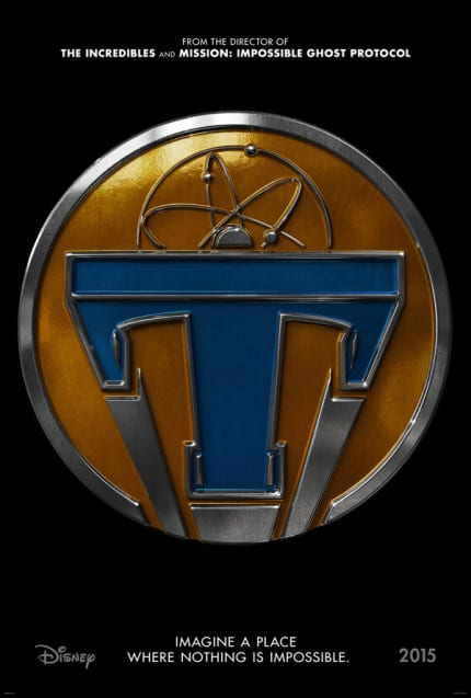 Tomorrowland The Film Is Coming May 22, 2015 3