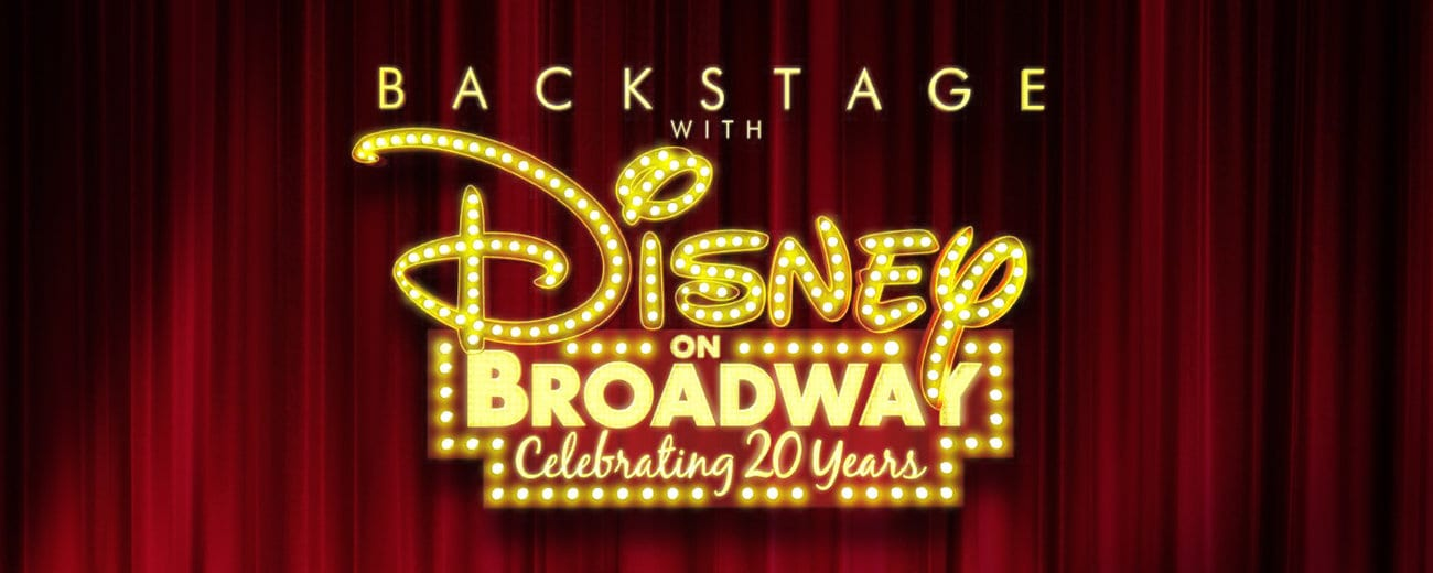"ABC To Air "" Backstage with Disney on Broadway: Celebrating 20 Years"" on 12/14/14 22"