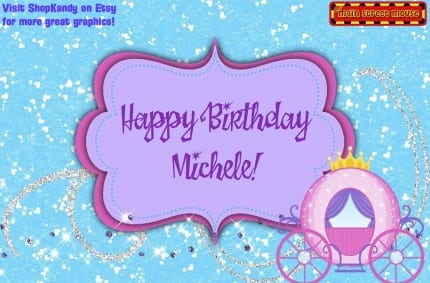 Happy Birthday Michele! Messages From Home 6