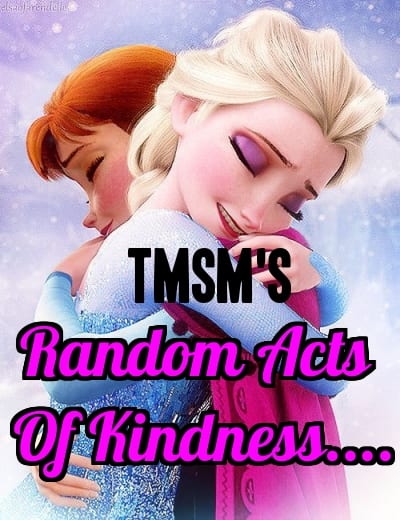 It's TMSM's Random Acts of Kindness Thursday! 5