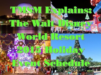 TMSM Explains: The Walt Disney World Resort 2015 Holiday Event Schedule 4