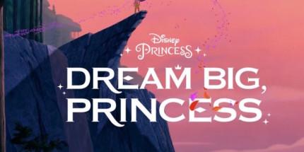 "Disney Launches New ""Dream Big, Princess"" Campaign 1"