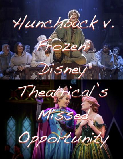 Hunchback v. Frozen: Disney Theatrical's Missed Opportunity 8