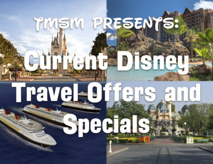 TMSM Presents: Current Disney Travel Offers and Specials (2.6) 8