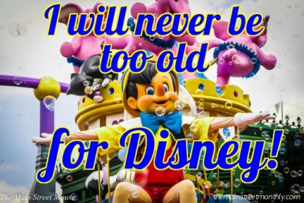Disney Knows No Age ~ My Thoughts, plus Main Streeter Input! 1