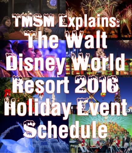 TMSM Explains: The Walt Disney World Resort 2016 Holiday Event Schedule 18