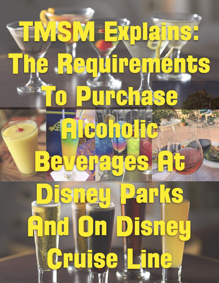 TMSM Explains: The Requirements To Purchase Alcoholic Beverages At Disney Parks And On Disney Cruises 6