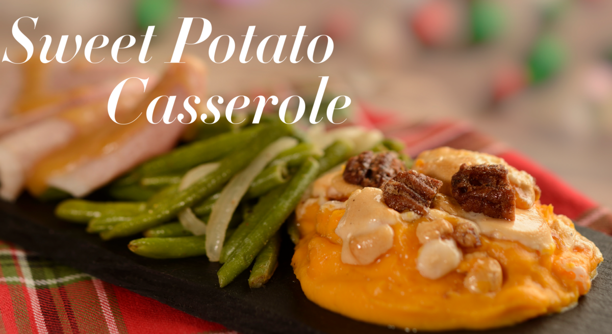 A Disney Kitchen Favorite Recipe, Sweet Potato Casserole 1