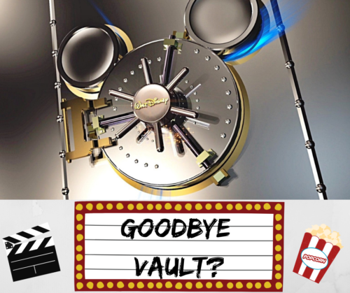 Goodbye Disney Vault? 1