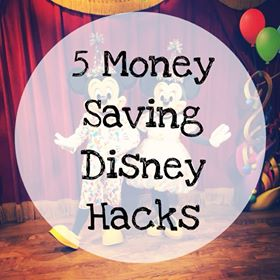 5 Money Saving Travel Hacks for Disney 1