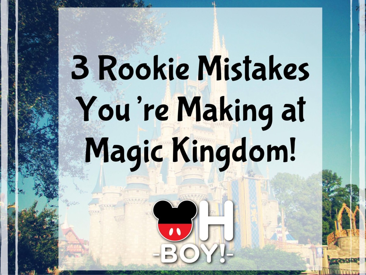 3 Rookie Mistakes You're Making at Magic Kingdom 1