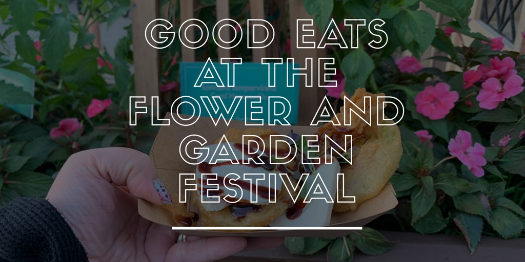 Good Eats at the Flower and Garden Festival #FreshEpcot 36