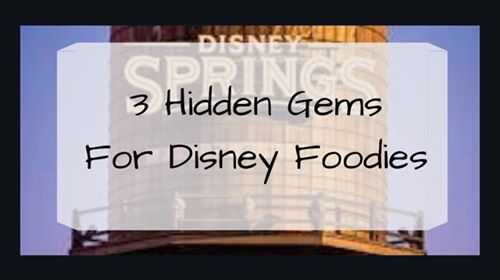 3 Hidden Gems at Disney Springs for Foodies 5