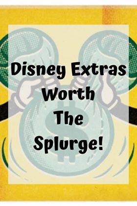 Disney Extras Worth the Splurge 30