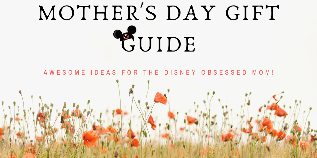 Ultimate Mother's Day Disney Gift Guide 1