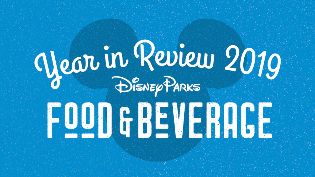 A Year in Review: Disney Parks Food & Beverage 2019 3