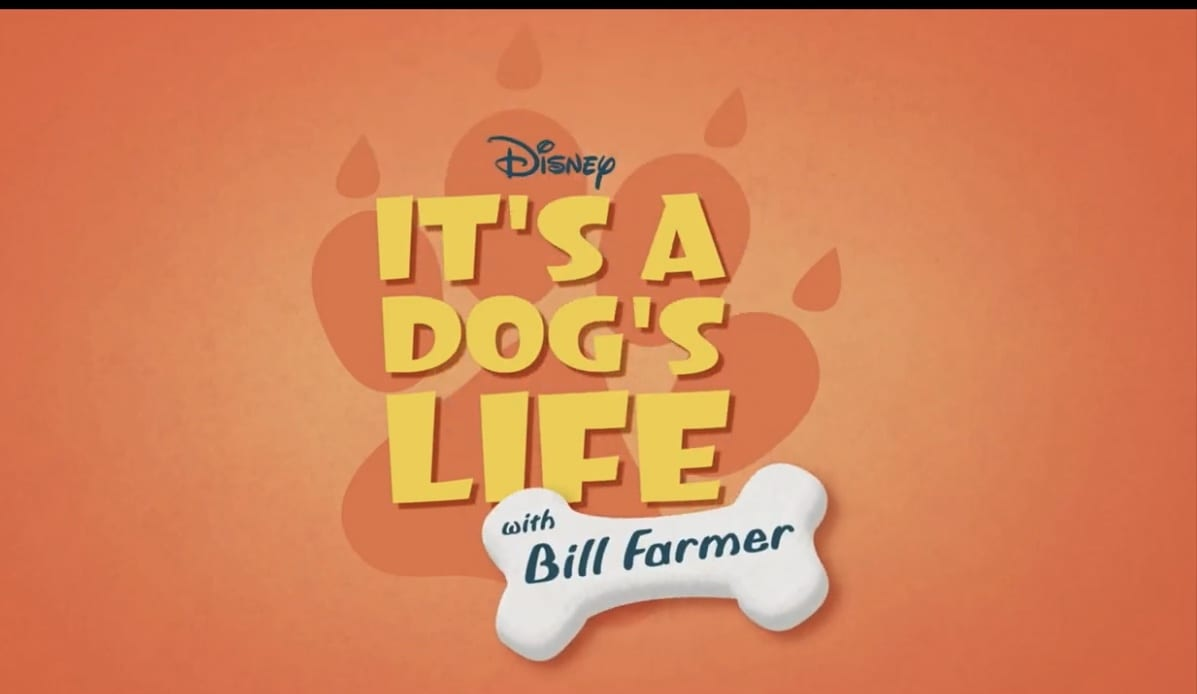 "DISNEY+ Releases ""IT'S A DOG'S LIFE WITH BILL FARMER"" Trailer 4"