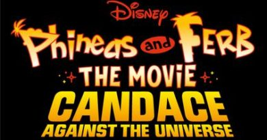 DISNEY+'s PHINEAS AND FERB THE MOVIE: CANDACE AGAINST THE UNIVERSE Premiere Date 4